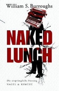 Buchcover 'Naked Lunch' von William S. Burroughs; Foto: © Nagel & Kimche Verlag