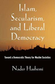 Buchcover: 'Islam, Secularism, and Liberal Democracy' von Nader Hashemi