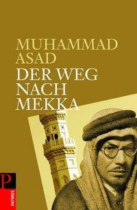Buchcover Muhammad Asad: Der Weg nach Mekka; Foto: Patmos Verlag