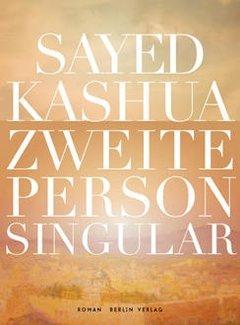 Buchcover Die Zweite Person Singular von Sayed Kashua