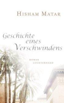 Buchcover Geschichte eines Verschwindens von Hisham Matar