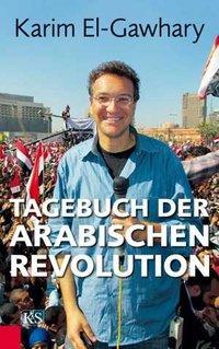 Buchcover Karim El-Gawhary: Tagebuch der arabischen Revolution