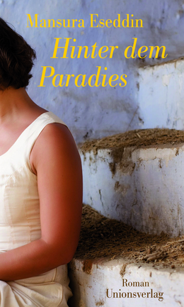 Buchcover: Hinter dem Paradies von Mansoura ez-Eldin im Unionsverlag