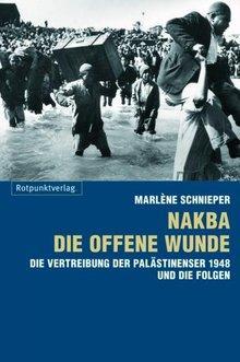 Buchcover Nakba – Die offene Wunde. Die Vertreibung der Palästinenser 1948 und die Folgen, im Rotpunktverlag