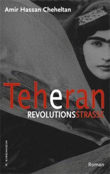 Buchcover Teheran Revolutionsstrasse von Amir Hassan Cheheltan im Kirchheimverlag