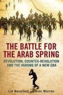 Buchcover The Battle for the Arab Spring: Revolution, Counter-Revolution and the Making of a New Era, Lin Noueihed und Alex Warren (Yale University Press)