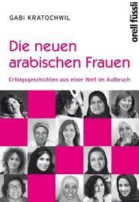 Buch Cover: Neue arabische Frauen (orell.füssli Verlag)