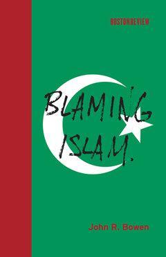 Buchcover 'Blaming Islam' von John R. Bowen