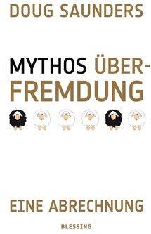 Buchcover Doug Saunders: Mythos Überfremdung im Blessing-Verlag