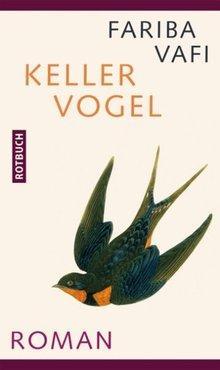 Kellervogel von Fariba Vafi, Rotbuch Verlag