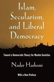 Buchcover 'Islam, Secularism and Liberal Democracy: Toward a Democratic Theory for Muslim Societies' von Nader Hashemi; Quelle: Oxford University Press