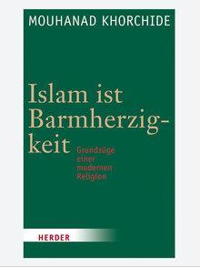 Buchcover Islam ist Barmherzigkeit von Mouhanad Khorchide