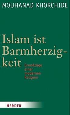 Buchcover Islam ist Barmherzigkeit von Mouhanad Khorchide im Herder-Verlag