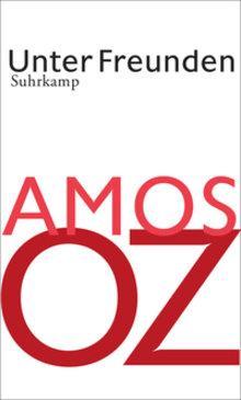 Buchcover Amos Oz: Unter Freunden, Suhrkamp-Verlag