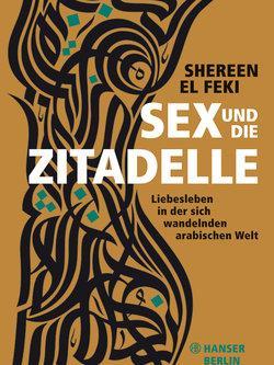 Buchcover 'Sex und die Zitadelle' im Hanser Verlag