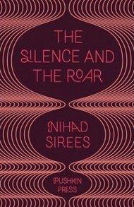 Buchcover 'The Silence and the Roar' von Nihad Siris