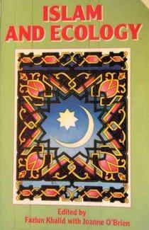 Buchcover Islam and Ecology, hrsg. von Fazun Khalid