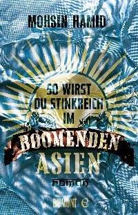 Buchcover 'So wirst du stinkreich im boomenden Asien' von Mohsin Hamid im Dumont-Verlag