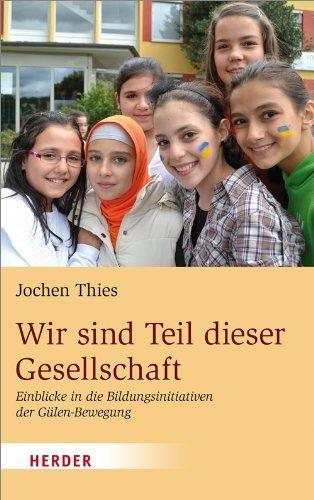 Buchcover Wir sind Teil dieser Gesellschaft. Einblicke in die Bildungsinitiativen der Gülen-Bewegung im Verlag Herder