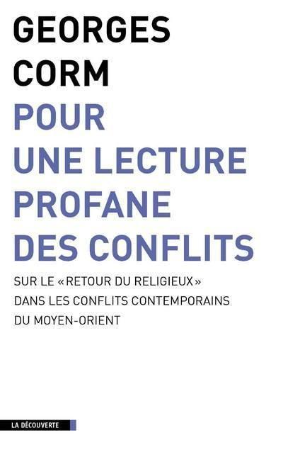 Buchcover Georges Corm: Pour une lecture profane des conflits, Éditions La Découverte