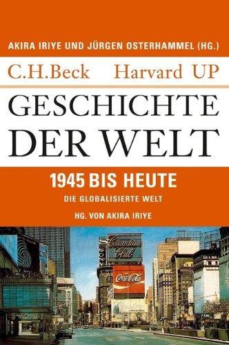 """Akira Iriye: """"Geschichte der Welt. Die globalisierte Welt: 1945 bis heute"""""""