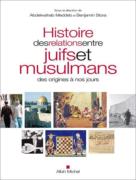 """Buchcover """"Histoire des relations entre juifs et musulmans des origines à nos jours"""""""
