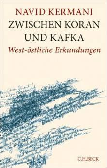 """Buchcover: """"Zwischen Koran und Kafka: West-östliche Erkundungen""""; Foto: Amazon"""