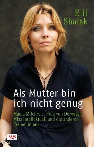 """Buchcover Elif Shafak: """"Als Mutter bin ich nicht genug""""."""