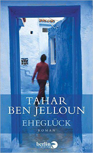 """Buchcover Tahar Ben Jelloun: """"Eheglück"""" im Berlin-Verlag"""