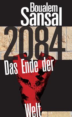 """Buchcover """"2084: Das Ende der Welt"""" von Boualem Sansal im Merlin-Verlag"""