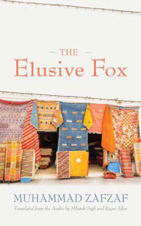Titelseite von Muhammad Zafzaf′s ″Elusive Fox″, übersetzt von Mbarek Sryfi and Roger Allen (herausgegeben von Syracuse University Press)