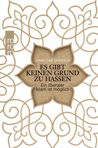 """Buchcover Omar Saif Ghobash: ″Es gibt keinen Grund zu hassen. Ein liberaler Islam ist möglich"""" im Rohwolt-Verlag."""