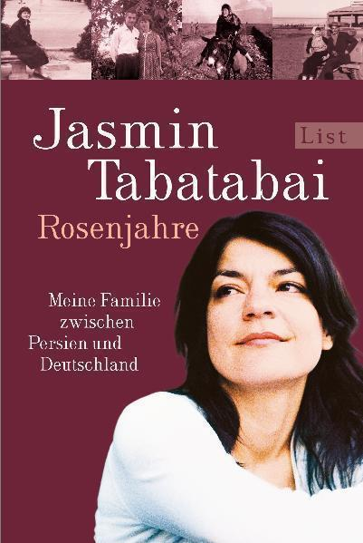 "Buchcover ""Rosenjahre"" von Jasmin Tabatabai im List-Verlag"