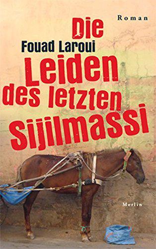 """Buchcover Fouad Laroui: """"Die Leiden des letzten Sijilmassi"""" im Merlin Verlag"""