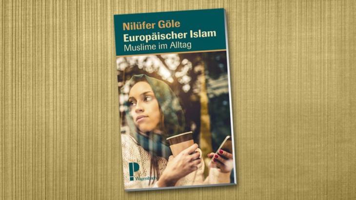 """Cover des Buches von Nilüfer Göle: """"Europäischer Islam: Muslime im Alltag"""". Foto: Verlag Wagenbach"""