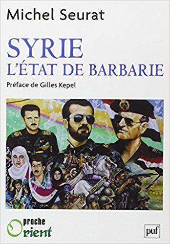 """Buchcover Michel Seurat. """"Syrien - der barbarische Staat"""" (franz. Ausgabe)"""