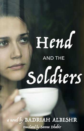 "Buchcover Badriah Albeshr: ""Hend and the Soldiers"", Verlag: University of Texas Press"
