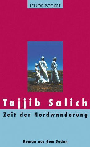 """Tajjib Salichs Roman """"Zeit der Nordwanderung"""" im Lenos-Verlag"""