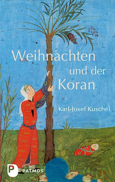 """Buchcover Karl-Josef Kuschel: """"Weihnachten und der Koran"""" im Patmos Verlag"""