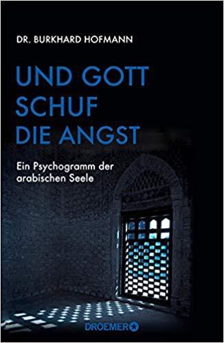 """Buchcover Burkhard Hofmann: """"Und Gott schuf die Angst: Ein Psychogramm der arabischen Seele""""; Foto: Verlag Droemer Knaur"""