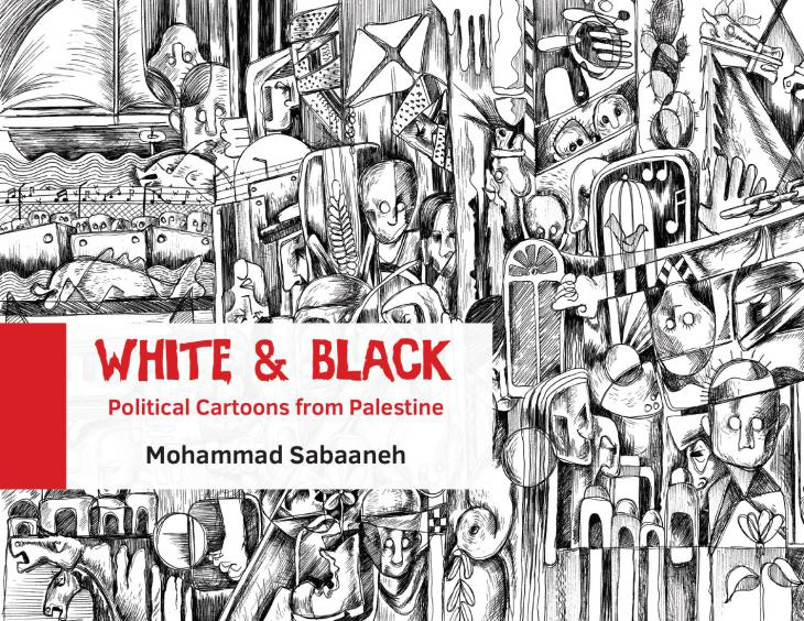 """Buchcover Mohammed Saba'anehs """"White and Black: Political Cartoons from Palestine"""" im Verlag  """"Just World Books"""""""