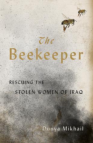 "Buchcover Dunya Mikhail: ""The Beekeeper: Rescuing the stolen women of Iraq"" im Verlag New Directions"