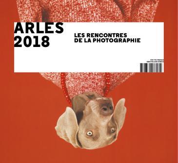 """Ausstellungsplakat zu """"Arles 2018: Les Rencontres de la Photographie"""" (Quelle: www.billetterie-rencontres-arles.com)"""