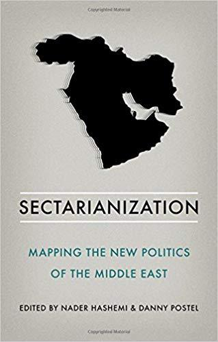 "Buchcover ""Sectarianization: Mapping the New Politics of the Middle East"" von Danny Postel und Nader Hashemi (Oxford University Press)"
