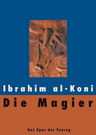 "Buchcover Ibrahim al-Koni: ""Die Magier: Das Epos der Tuareg"" im Lenos-Verlag"