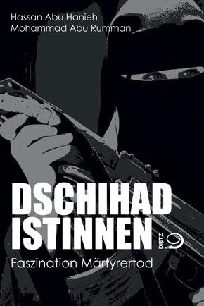 "Buchcover Hassan Abu Hanieh, Mohammad Abu Rumman: ""Dschihadistinnen. Faszination Märtyrertod"" im Dietz-Verlag"