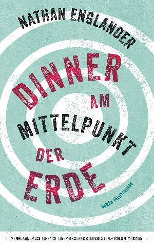 """Buchcover Nathan Englanders """"Dinner am Mittelpunkt der Erde"""" im Luchterhand Verlag"""