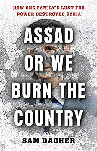 "Buchcover Sam Dagher: ""Assad or We Burn the Country. How One Family's Lust for Power Destroyed Syria"" im Verlag ""Little, Brown and Co."""