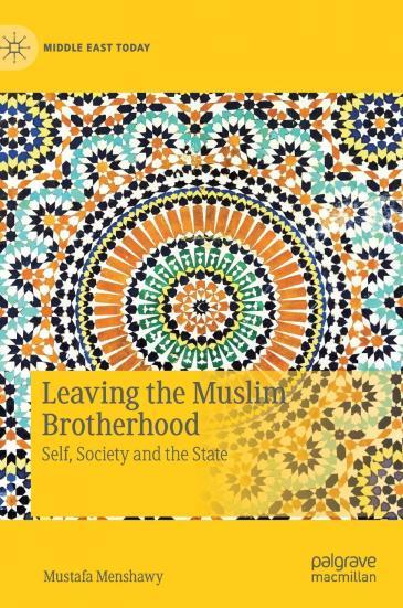 "Buchcover Mustafa Menshawy: ""Leaving the Muslim Brotherhood: Self, Society and the State"" im Verlag Palgrave Macmillan"