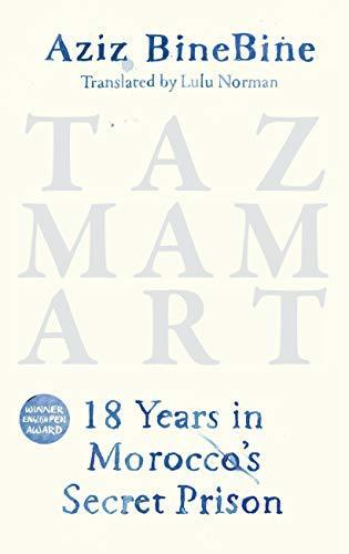 """Buchcover Aziz Binebine: """"Tazmamart: Eighteen years in Morocco's secret prison"""", übersetzt ins Englische von Lulu Norman; Verlag Haus"""